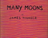 Many Moons by James Thurber -- 1943 -- First Edition