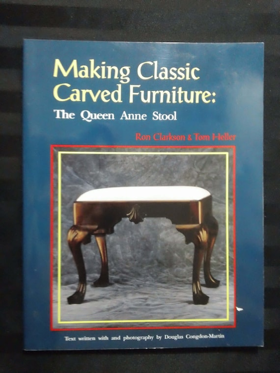 Making Classic Carved Furniture: The Queen Anne Stool By Ron Clarkson U0026 Tom  Heller ~ Vintage 1994 Furniture Woodworking Instructional Book From ...