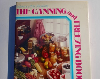 The Canning and Freezing Book Culinary Arts Institute vintage cookbook 1975 pickling preserving pantry prepper how-to guide