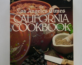The Los Angeles Times California Cookbook 1983 vintage cookbook west coast cuisine farm to table vegetarian Alice Waters fresh ingredients