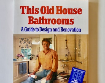 This Old House Bathrooms A Guide to Design and Renovation Steve Thomas Philip Langdon vintage DIY book 1993 first edition interior decor
