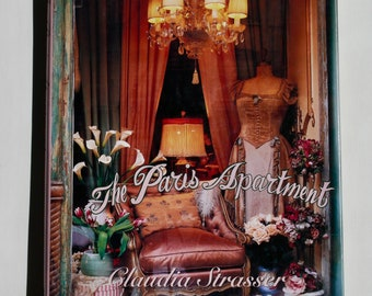 The Paris Apartment Romantic Decor on a Flea Market Budget Claudia Strasser vintage 1997 interior design decorating book shabby chic