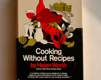 Cooking Without Recipes Helen Worth 1965 vintage midcentury first edition collectible gift cookbook