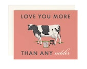 Love You More Than Any Udder - Greeting Card - Valentines Card