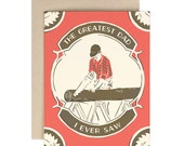The Greatest Dad I Ever Saw - Greeting Card