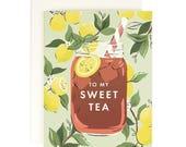 To My Sweet Tea - Greeting Card