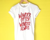 Travel T Shirt, Wander Often Wonder Always Tee, Quote T Shirt, Camp Tee, Inspirational Tshirt, Graphic Tees, Adventure Screen Printed Shirt