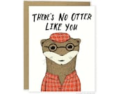 Funny Otter Card - No Otter Pun Card, Funny Friend Card, Friendship Card, Funny Love Card, Anniversary Card, Cute Otter Card