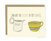 Funny Love Card - Cream To My Coffee, Valentine Card For Him, For Husband, Funny Anniversary Card, Coffee Card, Pun Card, Food Card