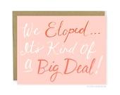 Funny Eloped Card - We Eloped Big Deal Pink