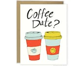 Coffee Date Card - Food Card, Friend Card, Valentine, Funny Love Card, Anniversary Card, For Him, For Her, Bestie