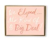 Cute Elopement Announcement - Eloped Big Deal Pink, Cute We've Eloped Cards, Funny Elopement Announcement