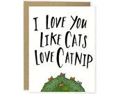 Funny Love Card - Love You Like Cats Love Catnip Card, Love You Cat Card, Funny Love Card, Funny Anniversary, Cat Lover Card