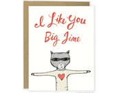 I Like You Big Time Raccoon Card - Funny Valentines Card, Anniversary Card, Funny Friend Card, I Like You Card