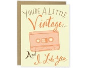 Funny Love Card - You're A Little Vintage Cassette, Cheeky Love Card, Funny Anniversary, Boyfriend Card, Husband, Funny Friend, Cheeky Old