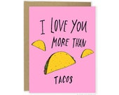 Taco Love Card - Funny Love Card, Funny Valentine Cards, Love You More Than Tacos Card, Funny Anniversary, For Boyfriend For Husband