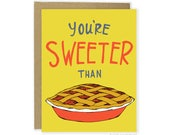 Funny Just Because Card, Funny Thank You Card, Pun Card, Funny Love Card, Funny Friend Card, Pie Card, Sweeter Than Pie, Cute Card, Punny