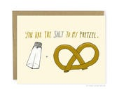 Funny Love Card - Salt To My Pretzel Card, Funny Valentines Day Card, Funny Anniversary Card, Funny Friend Card