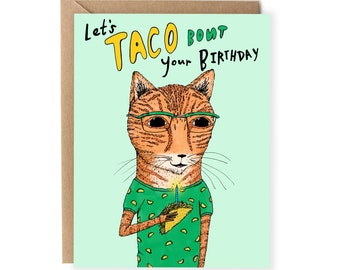 Funny Birthday Card, Cat, Pun Birthday Card, Taco Bout Your Birthday, For Friend, Him, Boyfriend, Cute Birthday Cards, For Husband, Her, Pun