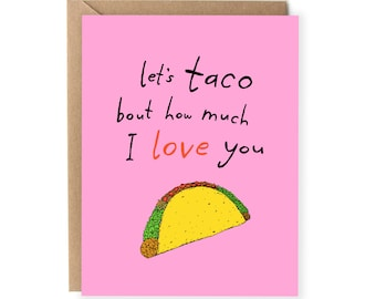 Pun Love Card - For Husband - Taco Bout How Much I Love You - Valentines Day Card for Him - Taco Card - Anniversary - Boyfriend