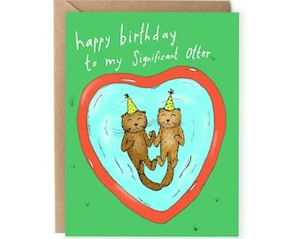 Funny Birthday Card, Happy Birthday To My Significant Otter, Cute Birthday Card For Husband, Wife, Boyfriend, Girlfriend, Pun Card Bday Card
