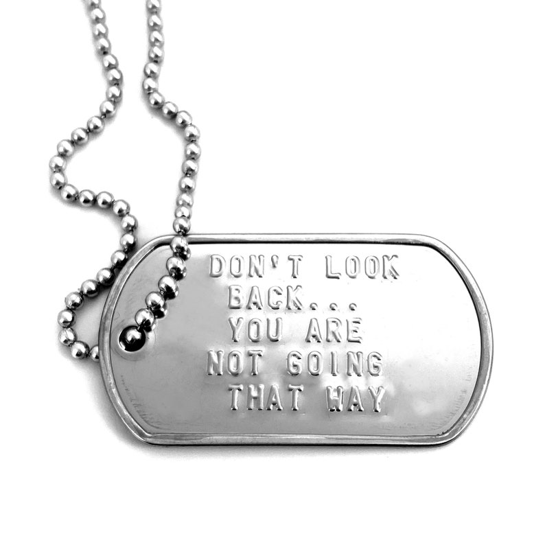 Don/'t Look Back You Are Not Going That Way Dog Tag Necklace is hypo allergenic Stainless Steel