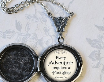 Every Adventure requires a First Step, Cheshire Cat quote locket, quote jewelry keepsake photo locket Alice jewelry Wonderland jewelry