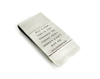 "Dad Gift Money Clip - ""all I ask for is the chance to prove that money can't buy me happiness"" - Dad Gift - Custom Money Clip - Personalized"