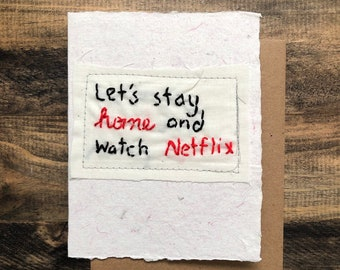 Let's stay home and watch Netflix Greeting Card; Handmade Recycled Paper and Fabric; embroidered