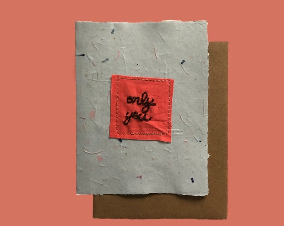 Only You Card; Handmade Recycled Paper and Fabric; Valentine