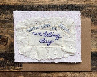 With Love on Your Wedding Day Greeting Card; Handmade Recycled Paper and Fabric