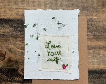 Love yourself  card; Handmade Recycled Paper; embroidered greeting card