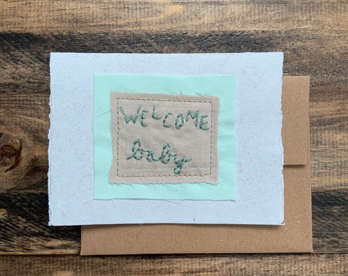 Welcome baby Card; Handmade Recycled Paper and Fabric; Blank