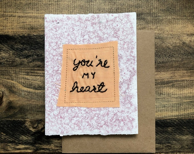 You're in my heart card; Handmade Recycled Paper and Fabric; Blank Inside