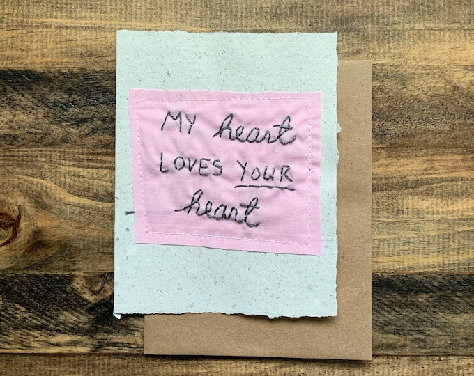 My heart loves your heart card; Handmade Recycled Paper and Fabric Greeting Card