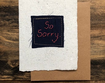 So Sorry Greeting Card; Handmade Recycled Paper and Fabric; Sympathy