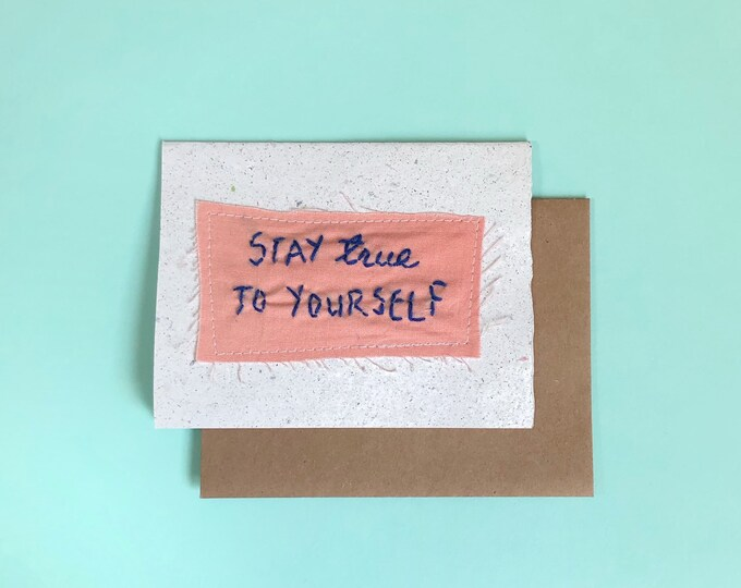 Stay True to Yourself; Handmade Recycled Paper and Fabric; Blank