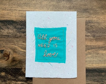all you need is love card; Handmade Recycled Paper; embroidered greeting card