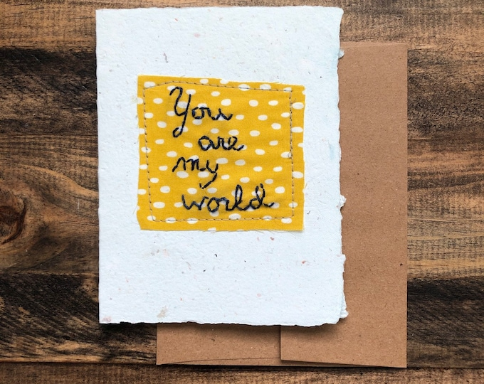You are my world Card; Handmade Recycled Paper and Fabric; Blank