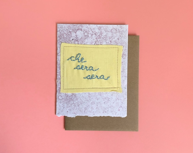 Che Sera Sera Greeting Card