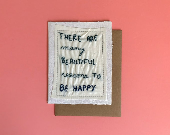 There Are So Many Beautiful Reasons To be Happy Greeting Card