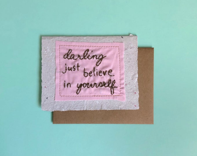 Darling Just Believe in Yourself Greeting Card