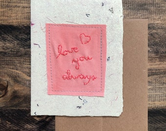 Love You Always Greeting Card; Handmade Recycled Paper and Fabric; Valentine