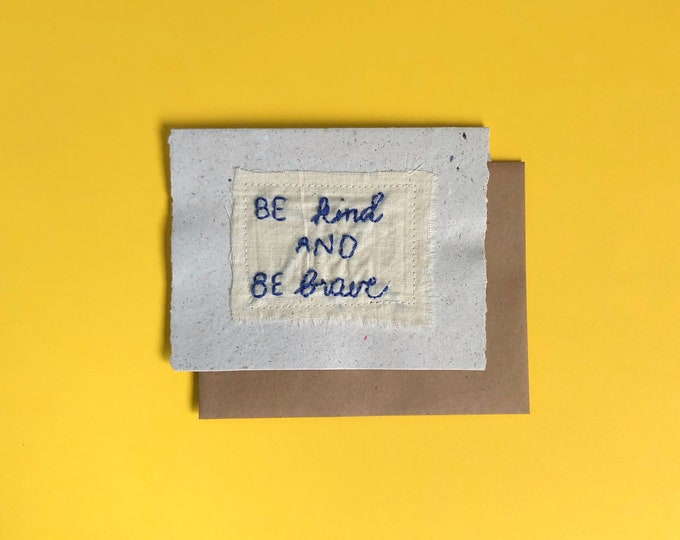 Be Kind and Brave Greeting Card