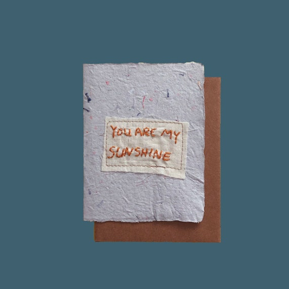 You Are My Sunshine Card; Handmade Recycled Paper and Fabric; Valentine