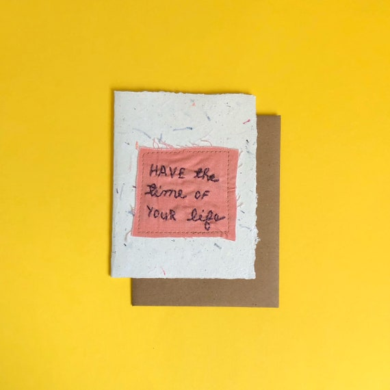 Have The Time of Your Life Greeting Card