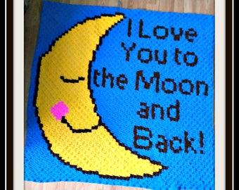 I Love You To The Moon and Back Baby Afghan, C2C Graph, Written Word Chart