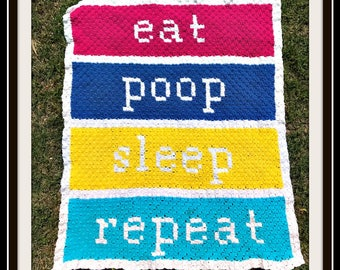 Eat, Poop, Sleep, Repeat Baby Afghan, C2C Graph, Written Word Chart