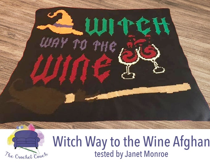 Featured listing image: Witch Way to the Wine Afghan, sc Crochet Pattern, tss Crochet Pattern, Written Row by Row, Color Counts, Instant Download, sc Graph, tss