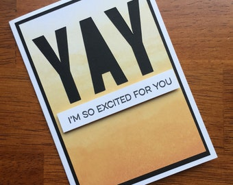 Yay! I'm So Excited For You! Card ***READY TO SHIP***